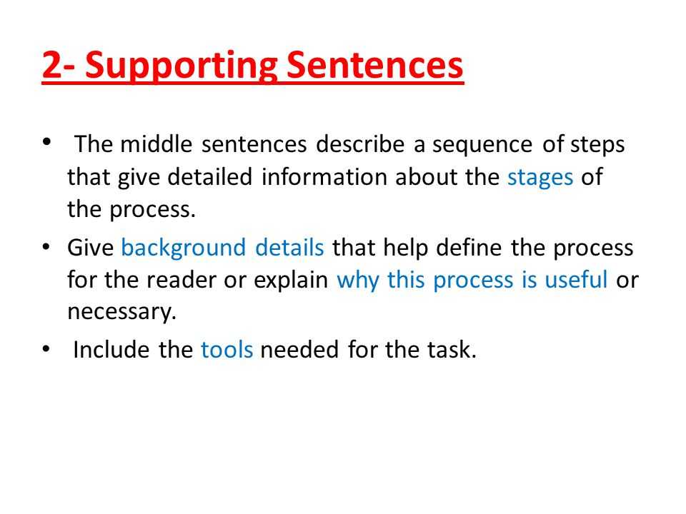 3- Concluding Sentence The paragraph ends with a concluding sentence that restates the topic sentence using different words.