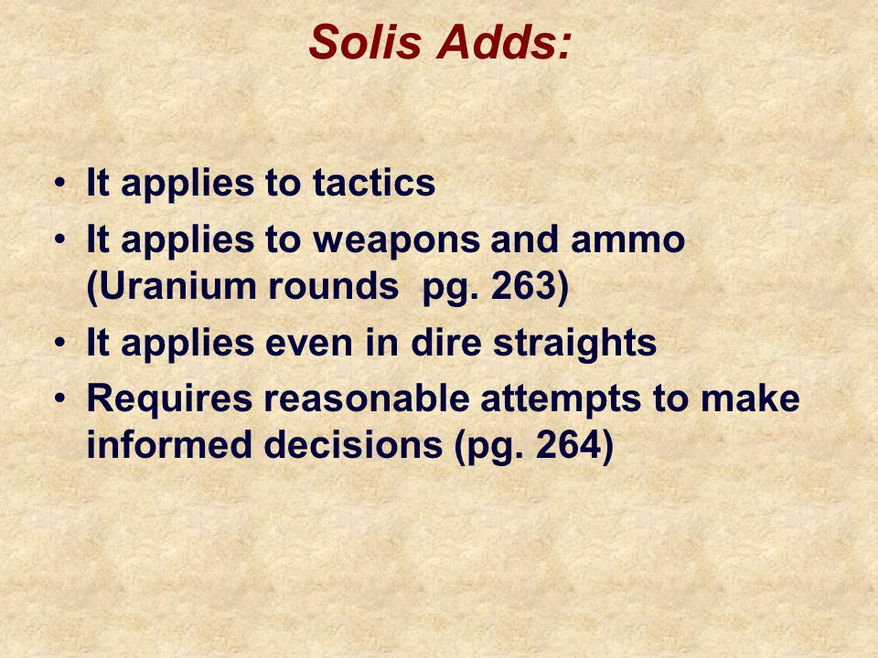 Solis Adds: It applies to tactics It applies to weapons and ammo (Uranium rounds pg.