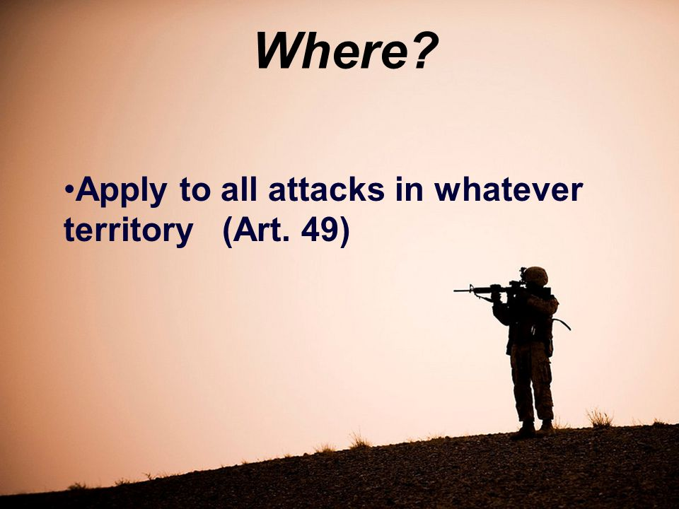 Where Apply to all attacks in whatever territory (Art. 49)