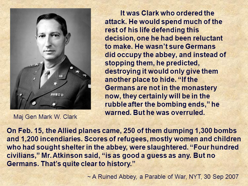 It was Clark who ordered the attack.