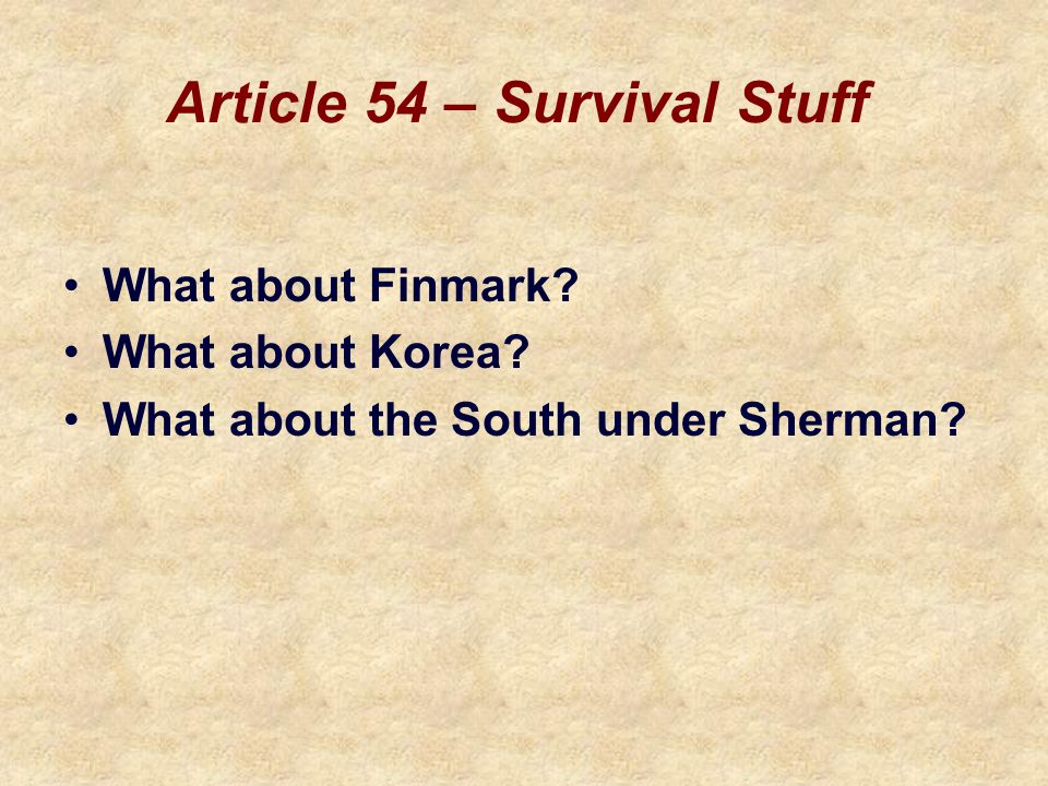 Article 54 – Survival Stuff What about Finmark. What about Korea.