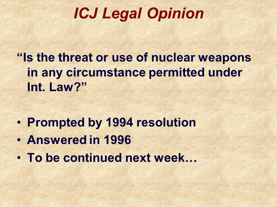ICJ Legal Opinion Is the threat or use of nuclear weapons in any circumstance permitted under Int.
