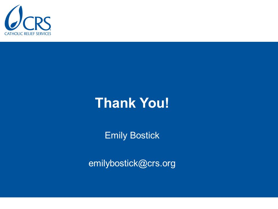 Thank You! Emily Bostick emilybostick@crs.org