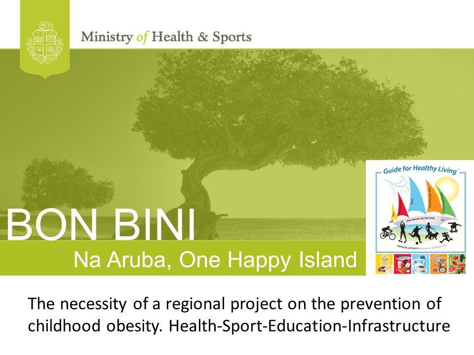 Na Aruba, One Happy Island The necessity of a regional project on the prevention of childhood obesity.