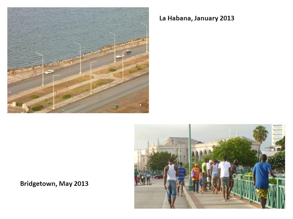 La Habana, January 2013 Bridgetown, May 2013