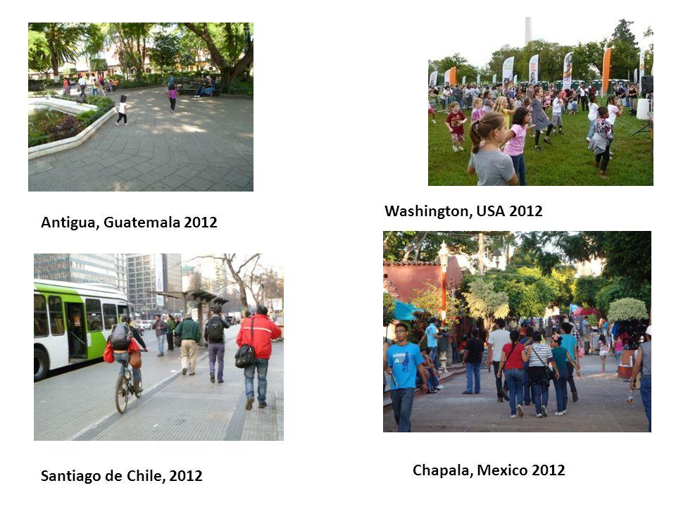 Antigua, Guatemala 2012 Washington, USA 2012 Santiago de Chile, 2012 Chapala, Mexico 2012