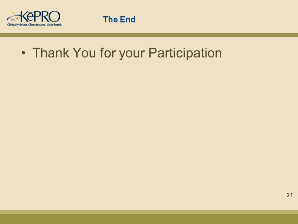 The End Thank You for your Participation 21