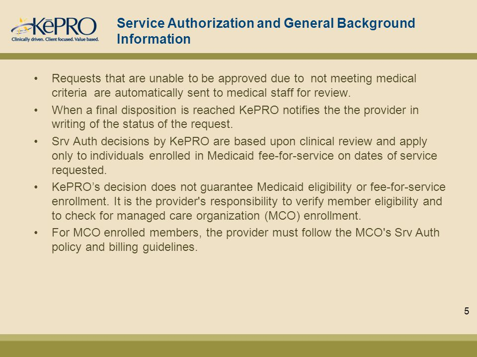 Service Authorization Information Specific Information for Intensive Rehab Admissions (0200) All requests for Service Authorization must be received through KePRO within 72 hours of admission.