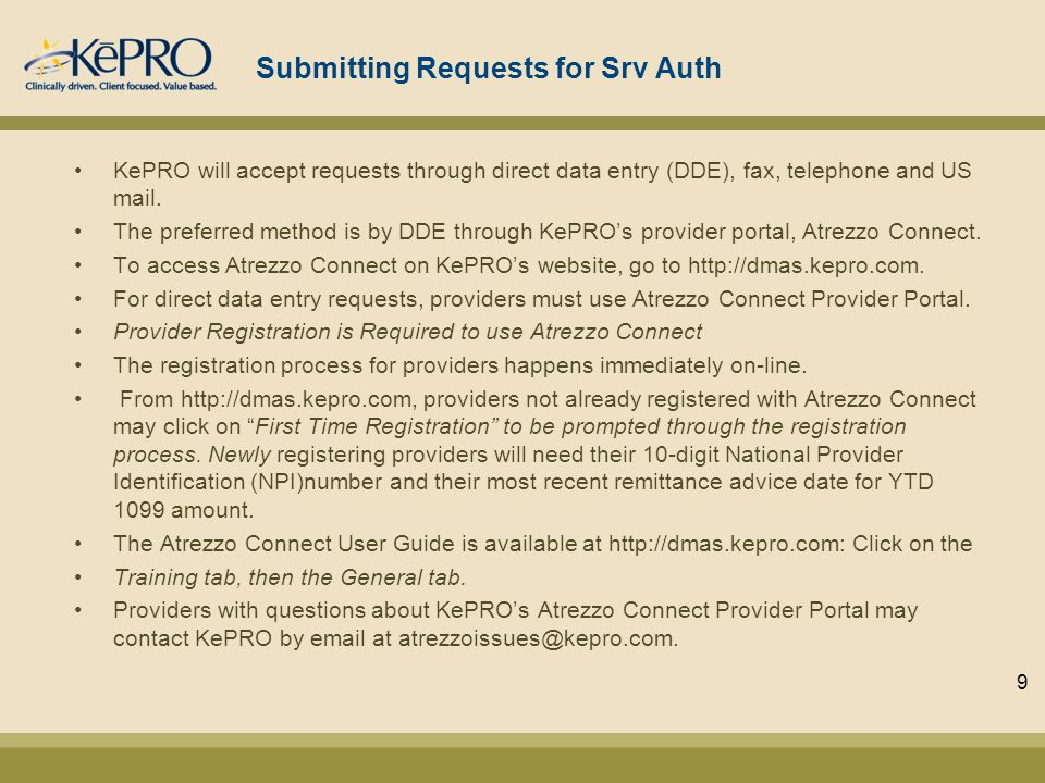 Submitting Requests for Srv Auth KePRO will accept requests through direct data entry (DDE), fax, telephone and US mail.
