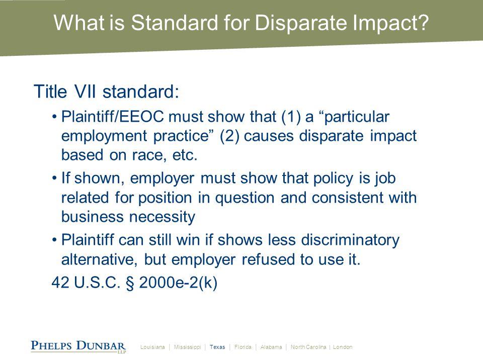 Louisiana │ Mississippi │ Texas │ Florida │ Alabama │ North Carolina | London What Constitutes Disparate Impact.