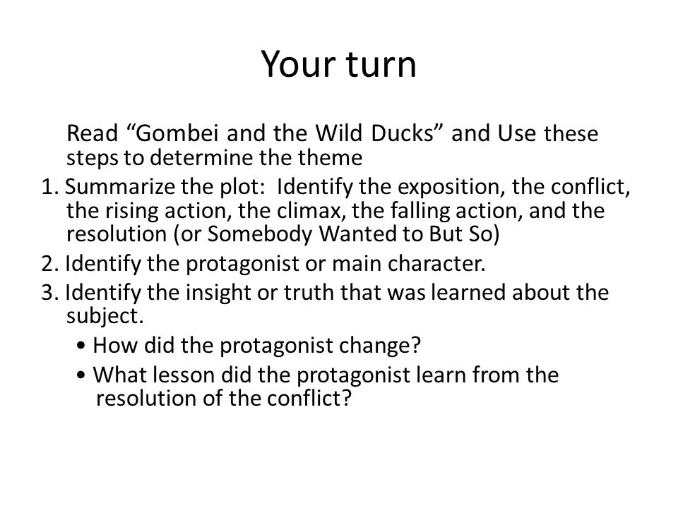 Your turn Read Gombei and the Wild Ducks and Use these steps to determine the theme 1.