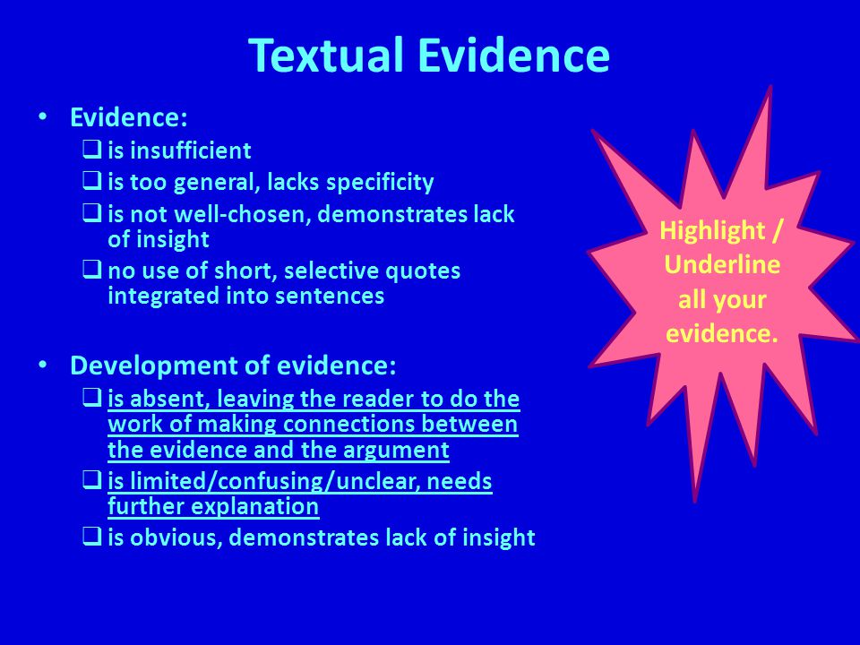 Textual Evidence Evidence:  is insufficient  is too general, lacks specificity  is not well-chosen, demonstrates lack of insight  no use of short,