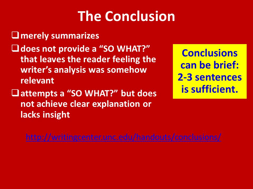 """The Conclusion  merely summarizes  does not provide a """"SO WHAT?"""" that leaves the reader feeling the writer's analysis was somehow relevant  attempt"""