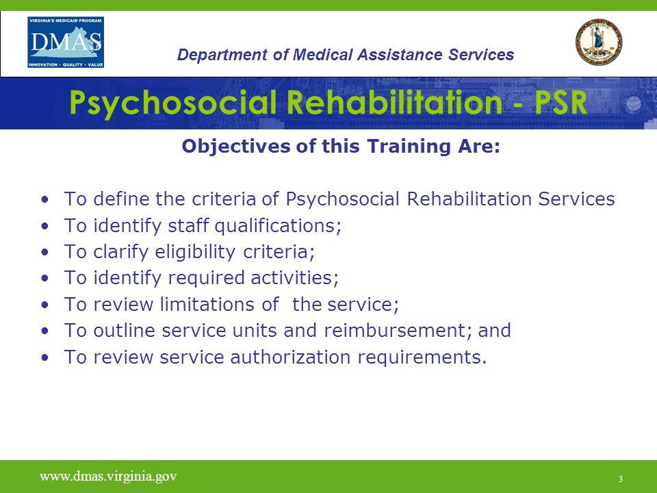 34 Psychosocial Rehabilitation - PSR Helpful Resources: 12VAC30-50-226 - Emergency Regulations for Community Mental Health Services Virginia Medicaid Web Portal link www.virginiamedicaid.dmas.virginia.gov www.virginiamedicaid.dmas.virginia.gov DMAS Office of Behavioral Health: –Email Address CMHRS@dmas.virginia.govCMHRS@dmas.virginia.gov DMAS Helpline: 804-786-6273 Richmond Area 1-800-552-8627 All other www.vita.virginia.gov www.dmas.virginia.gov 34 Department of Medical Assistance Services