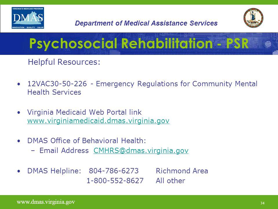 34 Psychosocial Rehabilitation - PSR Helpful Resources: 12VAC30-50-226 - Emergency Regulations for Community Mental Health Services Virginia Medicaid