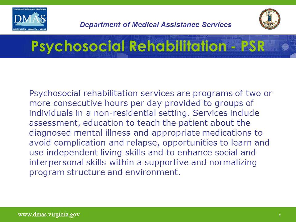 H2017 www.dmas.virginia.gov 6 Department of Medical Assistance Services PSR Licensing