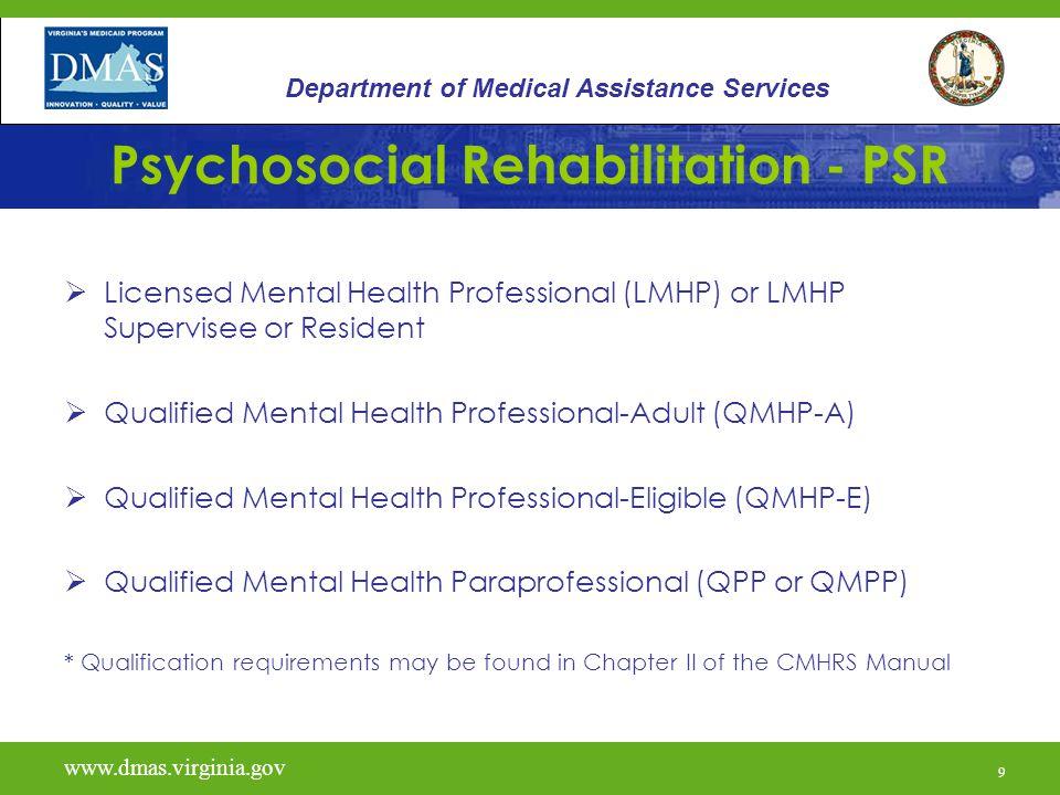H2017 www.dmas.virginia.gov 10 Department of Medical Assistance Services PSR Eligibility Criteria