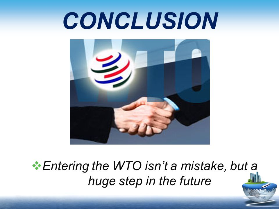  Entering the WTO isn't a mistake, but a huge step in the future CONCLUSION