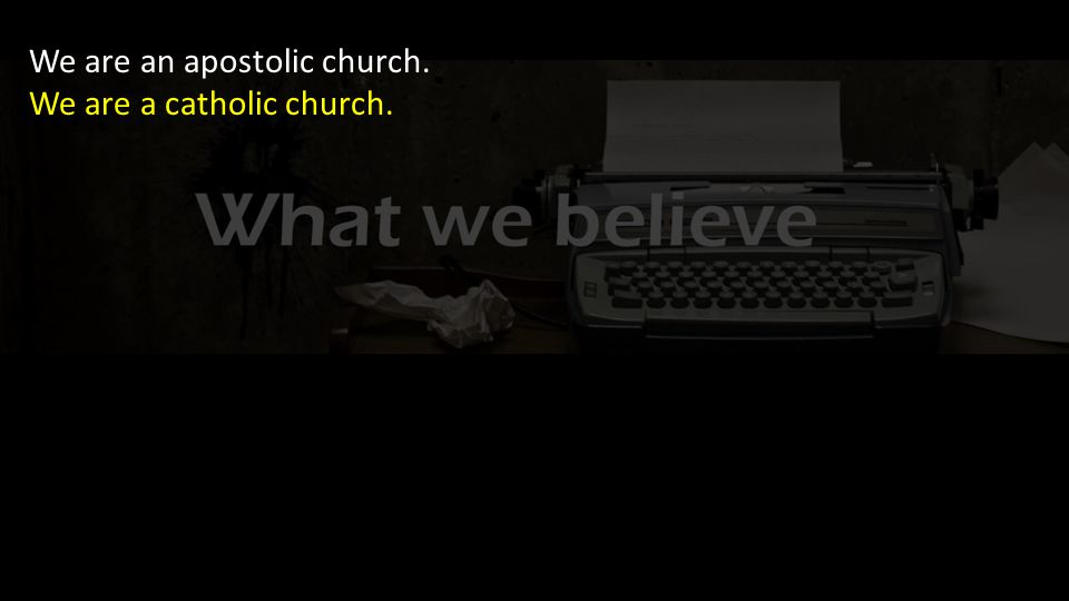 We are a catholic church.