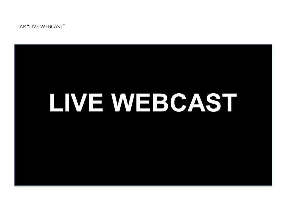 LAP LIVE WEBCAST LIVE WEBCAST
