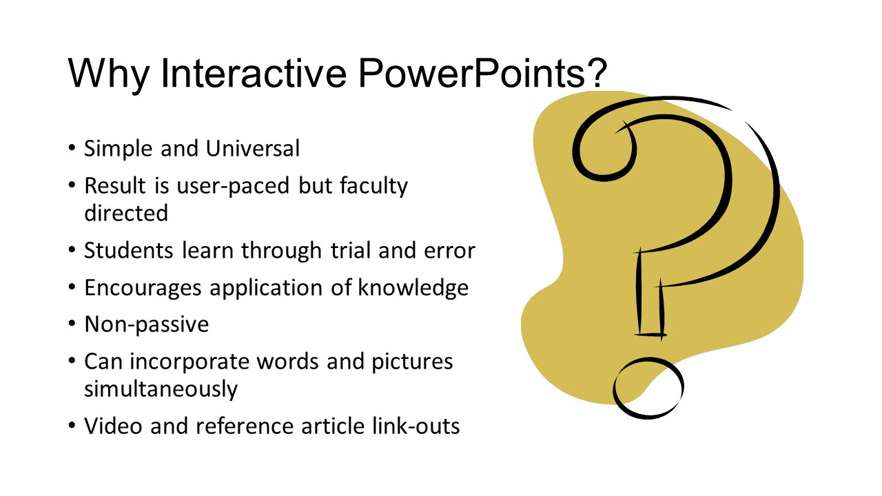 Why Interactive PowerPoints.