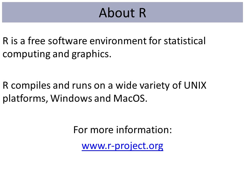 R is a free software environment for statistical computing and graphics. R compiles and runs on a wide variety of UNIX platforms, Windows and MacOS. F