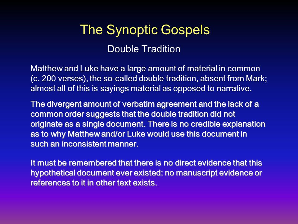 Double Tradition Matthew and Luke have a large amount of material in common (c.