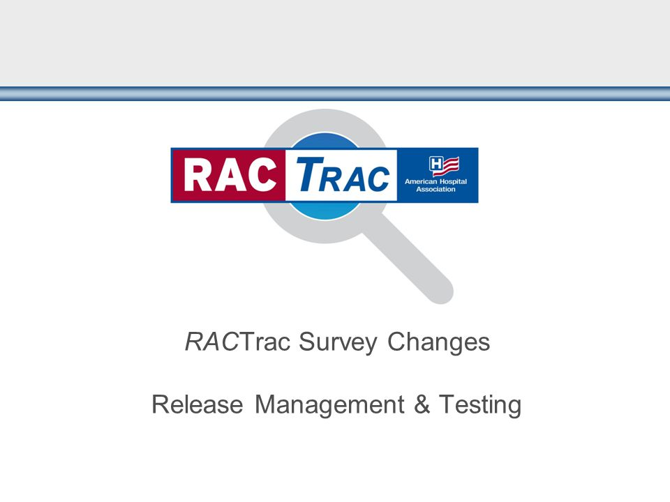 RACTrac Survey Changes Release Management & Testing