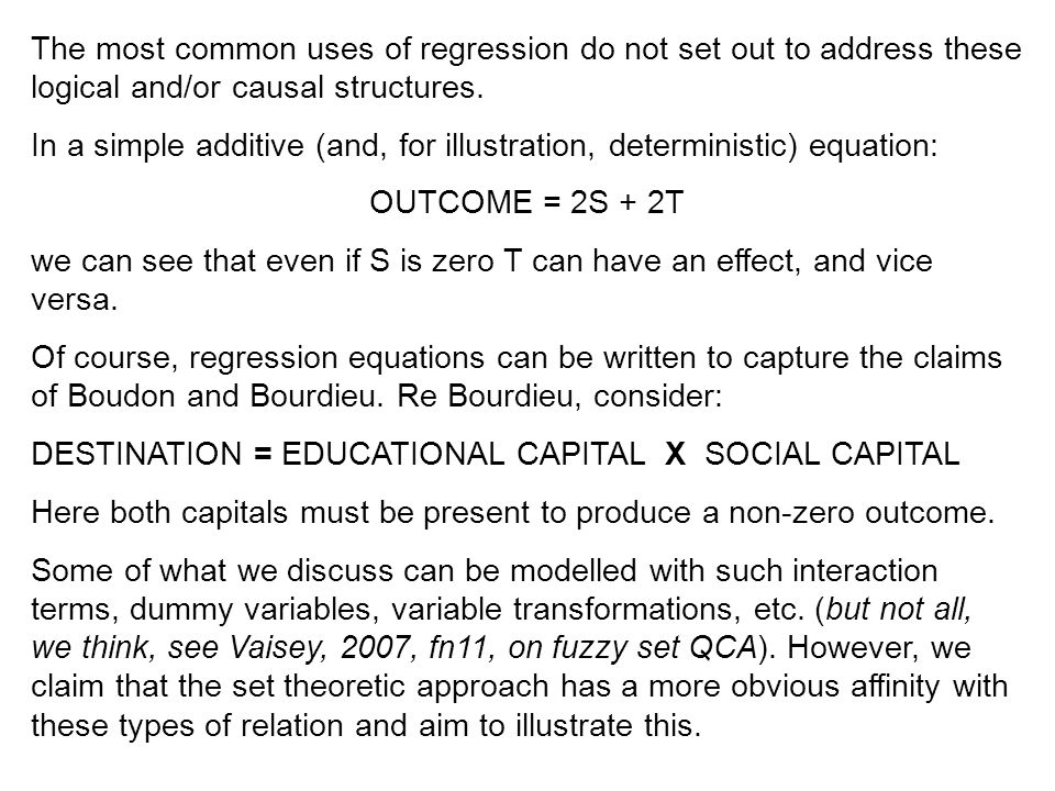 The most common uses of regression do not set out to address these logical and/or causal structures.
