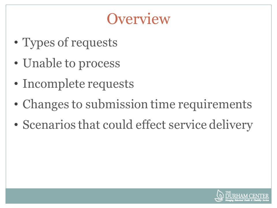 Pending Competed requests requiring additional information to determine medical necessity will be pended and information requested o provider receives written notification of what additional information needed o if requested documentation not received within 10 business days, decision will be based on available information
