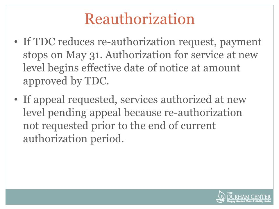 Reauthorization If TDC reduces re-authorization request, payment stops on May 31.