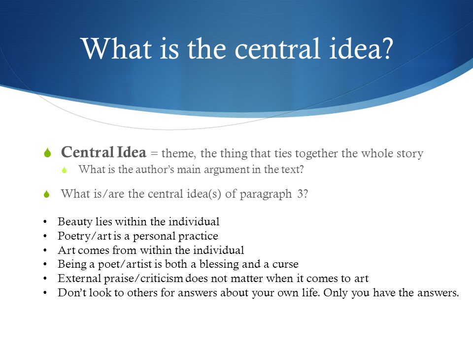  Finish reading paragraph 3  Make annotations  Brainstorm possible central ideas  Write 1 central idea