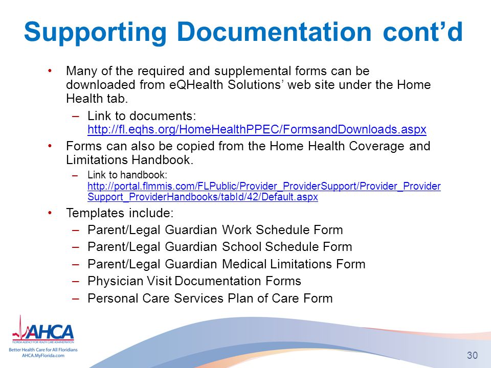Supporting Documentation cont'd Many of the required and supplemental forms can be downloaded from eQHealth Solutions' web site under the Home Health tab.