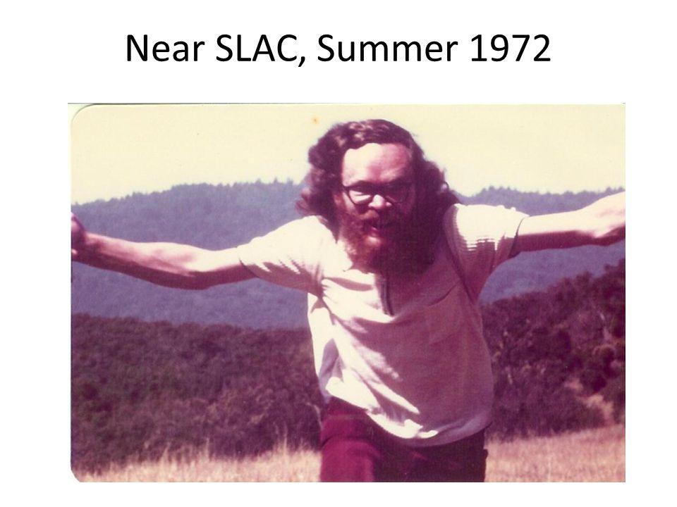 Near SLAC, Summer 1972