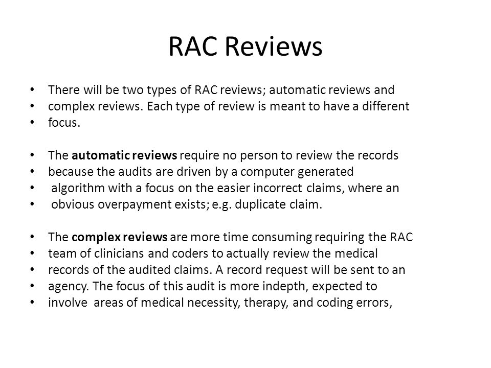 RAC Reviews There will be two types of RAC reviews; automatic reviews and complex reviews.