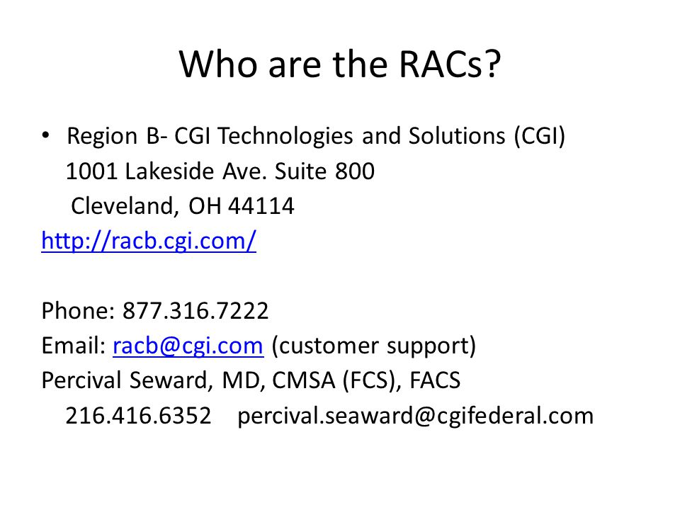 Who are the RACs.Region B- CGI Technologies and Solutions (CGI) 1001 Lakeside Ave.