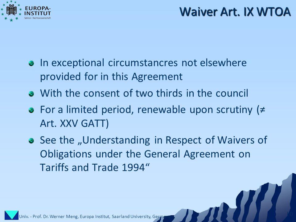 Univ.- Prof. Dr. Werner Meng, Europa Institut, Saarland University, Germany 10 Waiver Art.