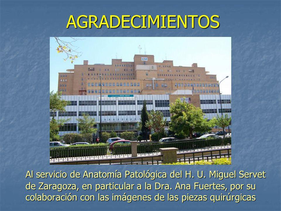 AGRADECIMIENTOS Al servicio de Anatomía Patológica del H.