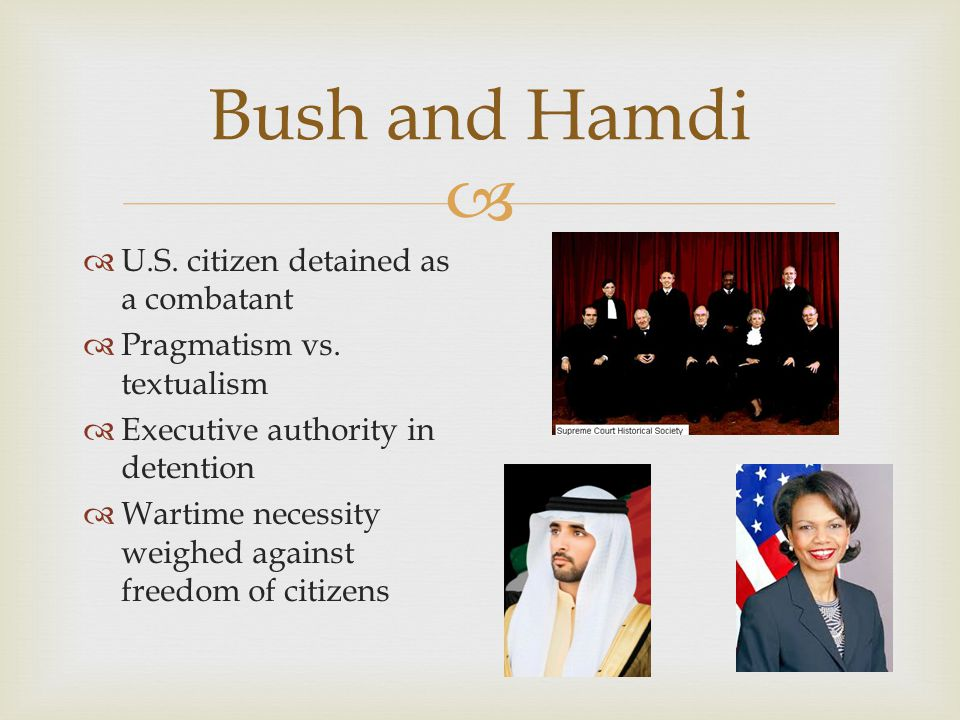   U.S. citizen detained as a combatant  Pragmatism vs.