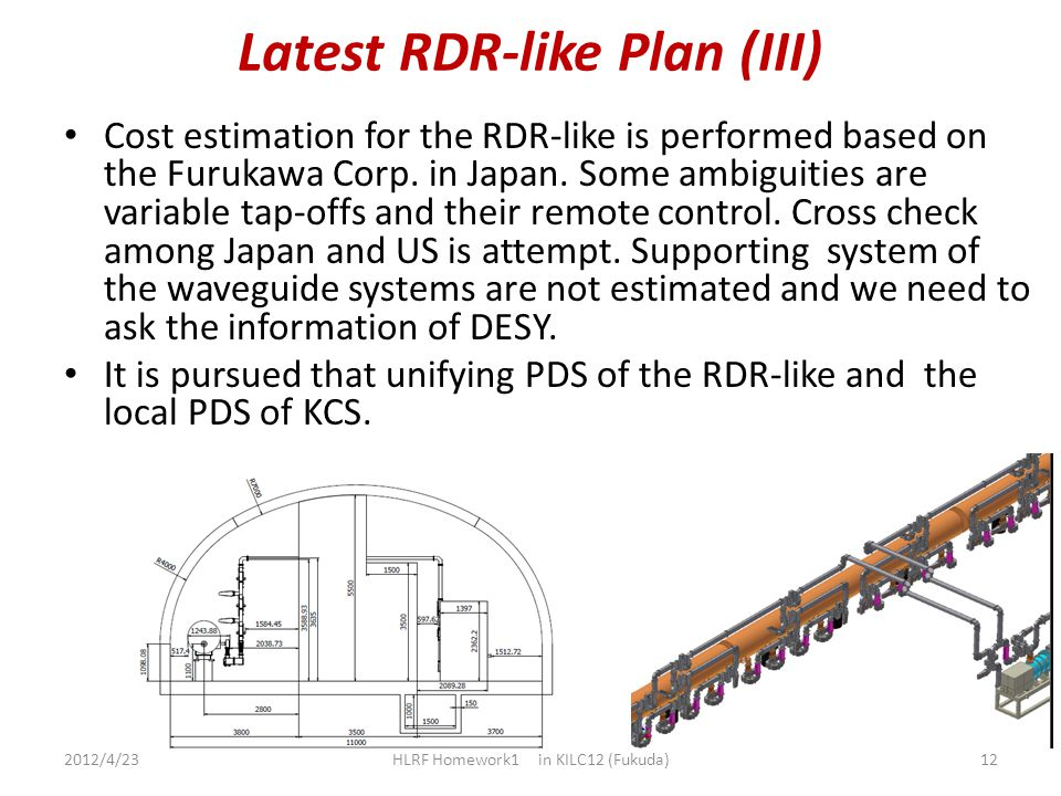 Latest RDR-like Plan (III) Cost estimation for the RDR-like is performed based on the Furukawa Corp. in Japan. Some ambiguities are variable tap-offs