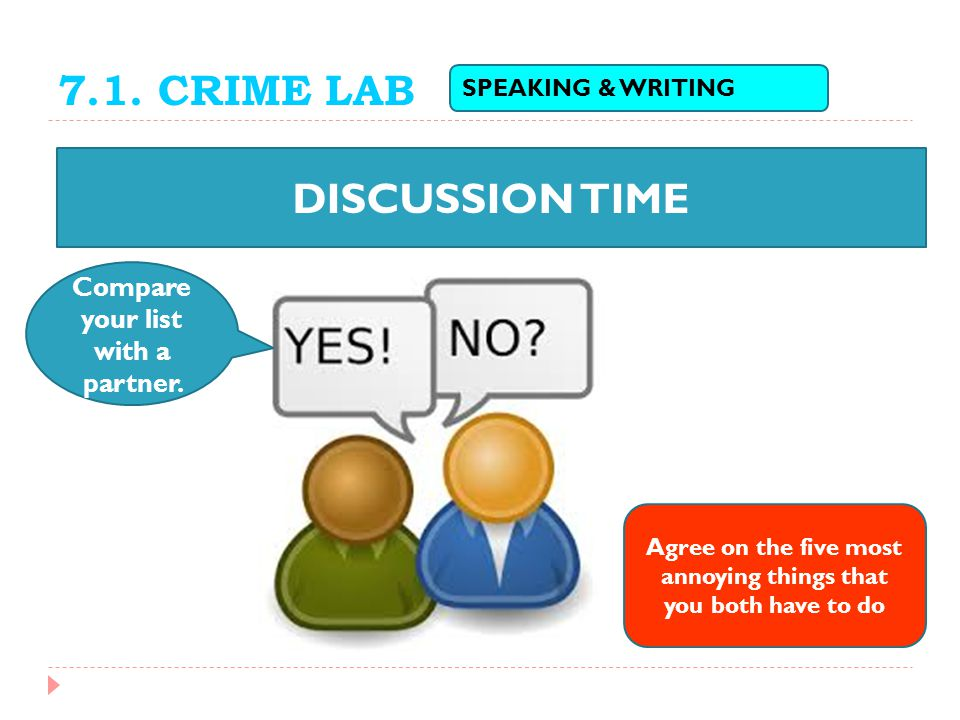 7.1.CRIME LAB DISCUSSION TIME SPEAKING & WRITING Compare your list with a partner.
