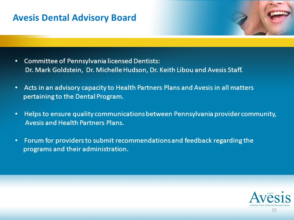 10 Avesis Dental Advisory Board Committee of Pennsylvania licensed Dentists: Dr. Mark Goldstein, Dr. Michelle Hudson, Dr. Keith Libou and Avesis Staff