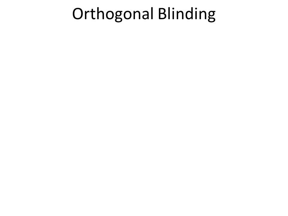 Orthogonal Blinding