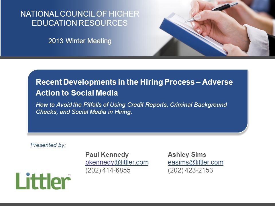 Recent Developments in the Hiring Process – Adverse Action to Social Media How to Avoid the Pitfalls of Using Credit Reports, Criminal Background Checks, and Social Media in Hiring.