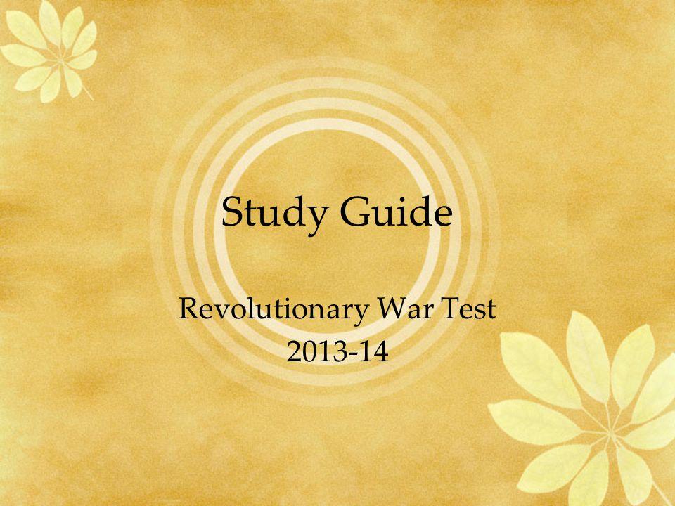 Study Guide Revolutionary War Test 2013-14