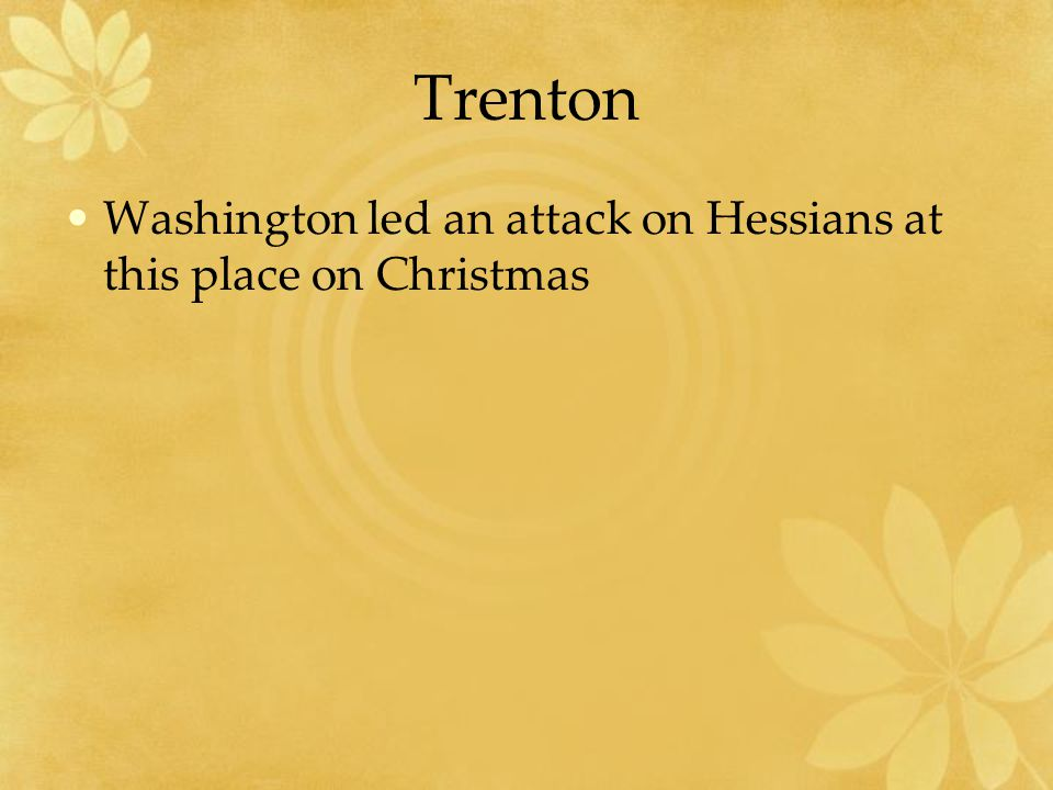 Trenton Washington led an attack on Hessians at this place on Christmas