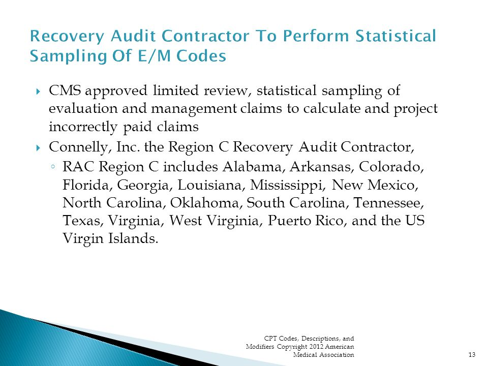  CMS approved limited review, statistical sampling of evaluation and management claims to calculate and project incorrectly paid claims  Connelly, Inc.