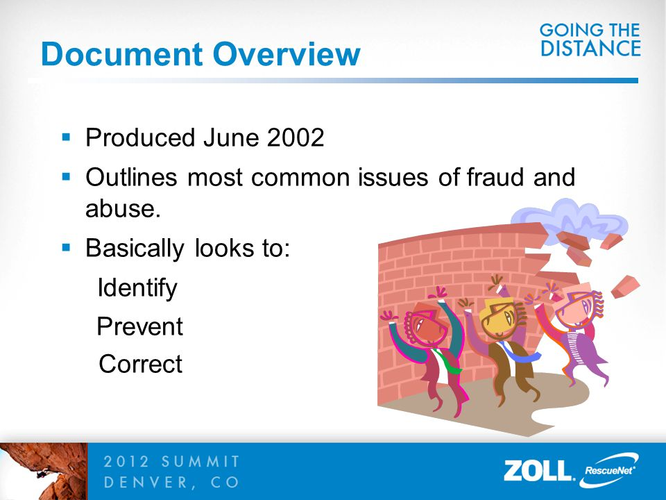 Document Overview  Produced June 2002  Outlines most common issues of fraud and abuse.  Basically looks to: Identify Prevent Correct
