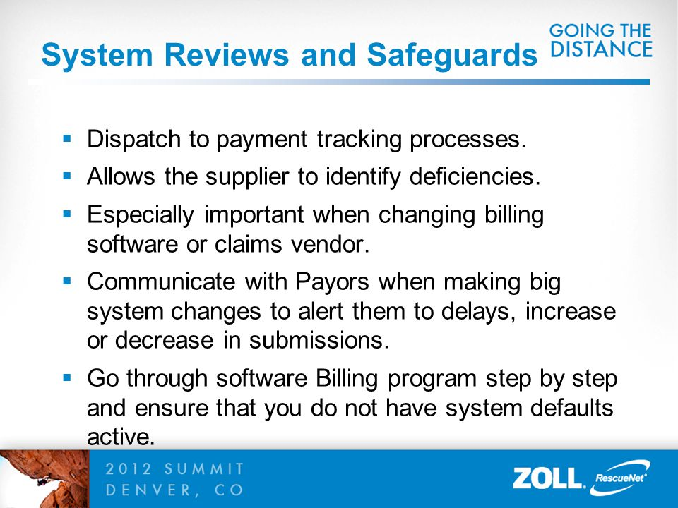 System Reviews and Safeguards  Dispatch to payment tracking processes.  Allows the supplier to identify deficiencies.  Especially important when ch