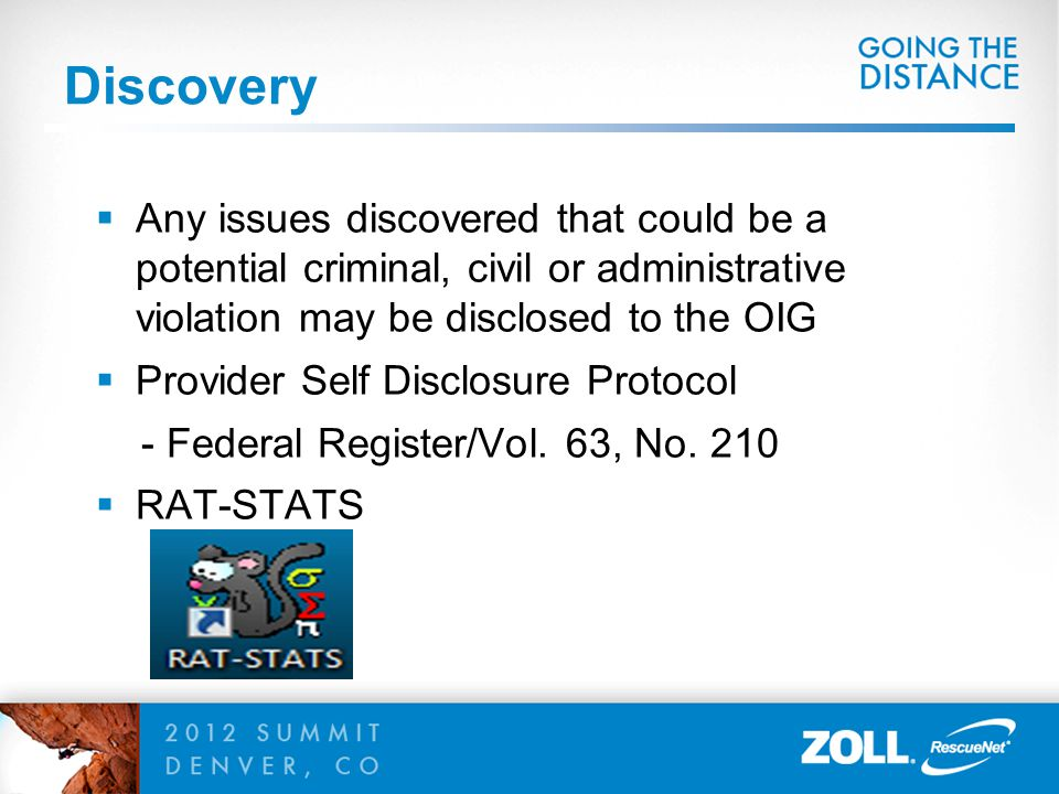 Discovery  Any issues discovered that could be a potential criminal, civil or administrative violation may be disclosed to the OIG  Provider Self Di